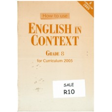 English in Context Grade 8 for Curriculum 2005 - How to Use (Teacher Guide) - DISPLAY SAMPLE