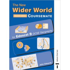 New Wider World Coursemate for Edexcel B GCSE Geography (Second Edition)