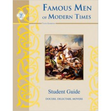 Famous Men of Modern Times - Student Guide (Classical Trivium Core Series by Memoria Press)