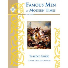 Famous Men of Modern Times - Teacher Guide (Classical Trivium Core Series by Memoria Press)