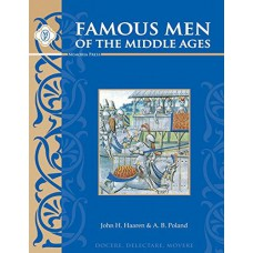 Famous Men of the Middle Ages - Text (Classical Trivium Core Series by Memoria Press)