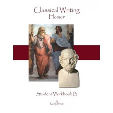Classical Writing - Homer - Student Workbook B