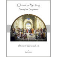 Classical Writing - Poetry for Beginners - Student Workbook A