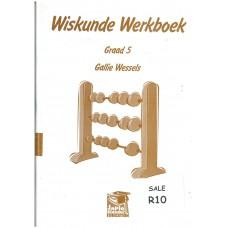 Wiskunde Werkboek Graad 5 by Callie Wessels (Japie Stander)