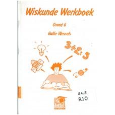 Wiskunde Werkboek Graad 6 by Callie Wessels (Japie Stander)