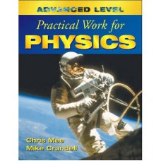 Advanced Level Practical Work for Physics by Chris Mee and Mike Crundell