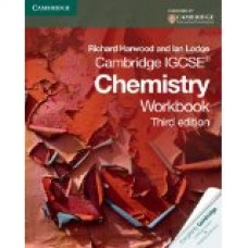 Cambridge IGCSE Chemistry Workbook (Third Edition) by Richard Harwood and Ian Lodge