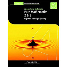 AS Level Pure Mathematics 2 and 3 (Cambridge International Examinations) - DISPLAY SAMPLE