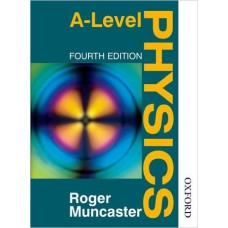 A-Level Physics (Fourth Edition) by Roger Muncaster