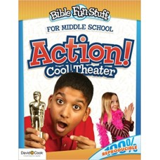 Bibel Fun Stuff for Middle School - Action! Cool Theatre